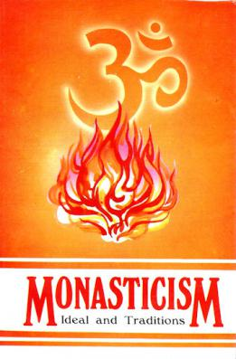 Monasticism: Ideal and Traditions