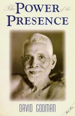 Power of the Presence:Transforming Encounters with Sri Ramana Maharshi