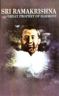 Ramakrishna: The Great Prophet of Harmony