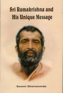 Sri Ramakrishna and His Unique Message