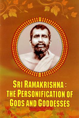 Sri Ramakrishna: The Personification of Gods and Goddesses