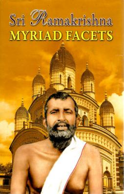Sri Ramakrishna: Myriad Facets