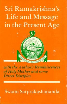 Ramakrishna's Life and Message in the Present Age