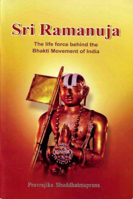 Sri Ramanuja: The Life Force Behind the Bhakti Movement of India