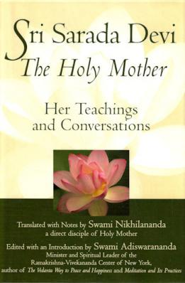 Sri Sarada Devi, The Holy Mother: Her Teachings and Converstaions