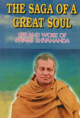 Saga of a Great Soul: Life and Work of Swami Shivananda