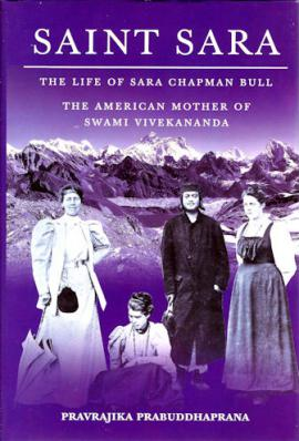 Saint Sara: The Life of Sara Chapman Bull: The American Mother of Sw. Vivekananda