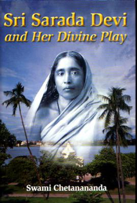 SARada Devi and Her Divine Play