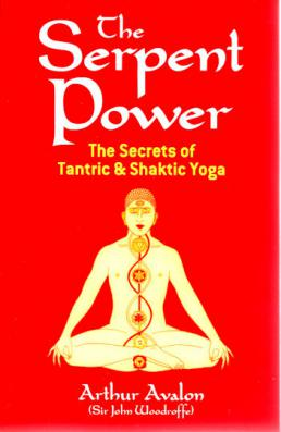 Serpent Power: The Secrets of Tantric and Shaktic Yoga