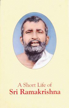 Short Life of Sri Ramakrishna