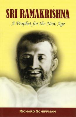 Sri Ramakrishna: A Prophet for the New Age
