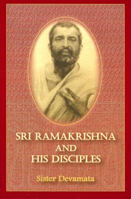 Sri Ramakrishna and His Disciples - by Devamata