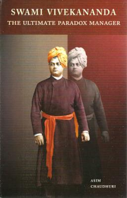 Swami Vivekananda: The Ultimate Paradox Manager