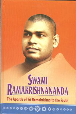 Swami Ramakrishnananda: The Apostle of Sri Ramakrishna to the South