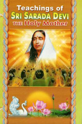 Teachings of  Sri Sarada Devi: The Holy Mother