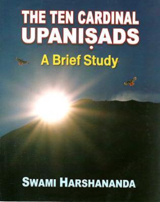 Ten Cardinal Upanisads: A Brief Study