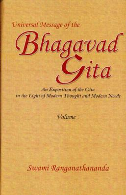 Universal Message of the Gita:  An Exposition of the Gita in the Light of Modern Thought and Modern Needs