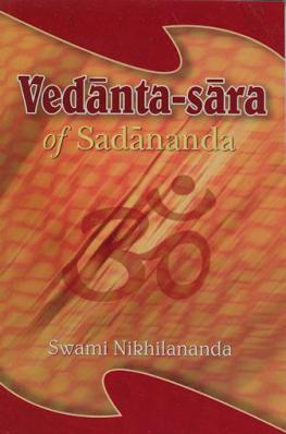 Vedanta-sara of Sadananda (The Essence of Vedanta)