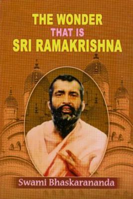 The Wonder That Is Sri Ramakrishna