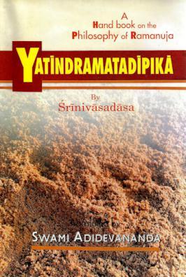 Yatindramatadipiki: (A Handbook on the Philosophy of Ramanuja)