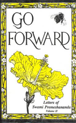 Go Forward: Letters of Swami Premeshananda Vol. 2