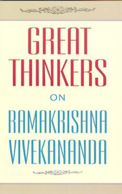 Great Thinkers on Ramakrishna-Vivekananda