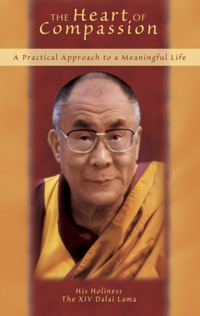 Heart of Compassion A Practical Approach to a Meaningful Life