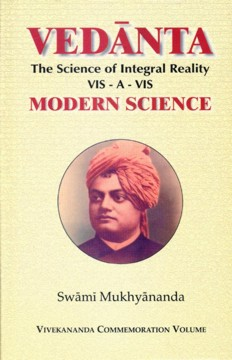 Vedanta: The Science of Integral Reality Vis-a-vis Modern Science