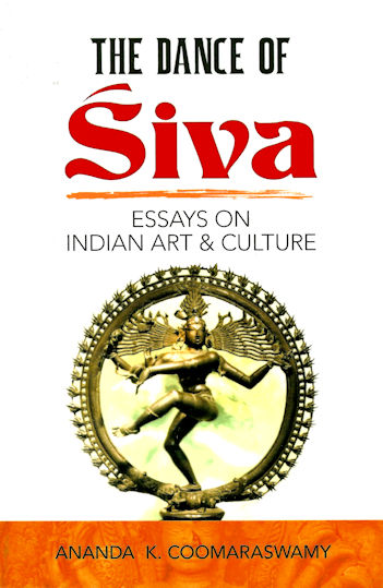 Dance Of Siva - Essays on Indian Art and Culture