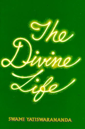 Divine Life: Its Practice and Realisation