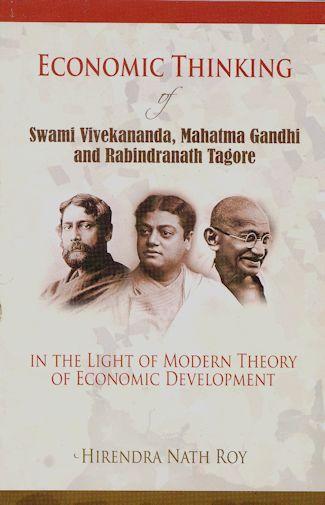 Economic Thinking of Swami Vivekananda, Mahatma Gandhi and Rabindranath Tagore