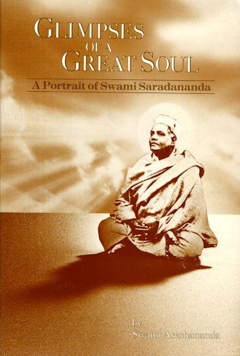 Glimpses of a Great Soul: A Portrait of Swami Saradananda