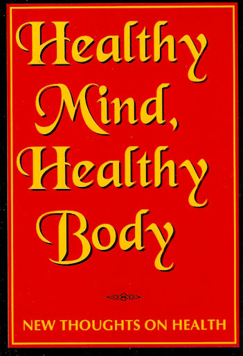 Healthy Mind, Healthy Body: New Thoughts on Health