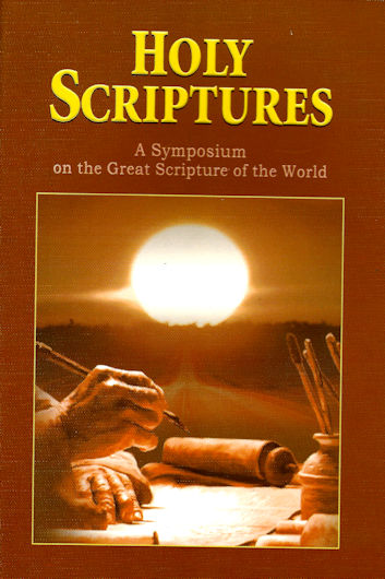 Holy Scriptures: A Symposium on the Great Scriptures of the World
