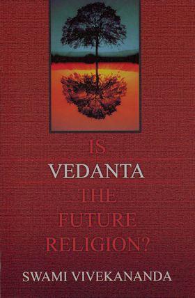 Is Vedanta the Future Religion?