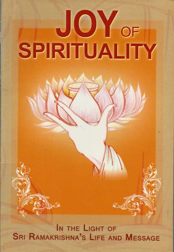 Joy of Spirituality - In the Light of Sri Ramakrishna's Life and Message