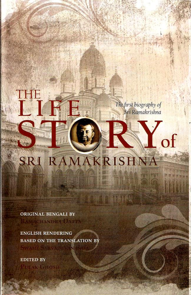 The Life Story of Sri Ramakrishna: The First Biography of Sri Ramakrishna