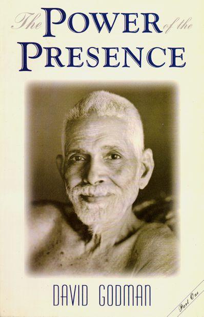 Power of the Presence:Transforming Encounters with Sri Ramana Maharshi