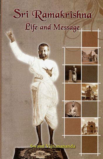 Sri Ramakrishna: Life and Message