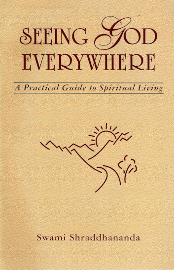Seeing God Everywhere: A Practical Guide to Spiritual Living