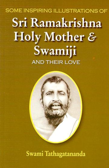 Some Inspiring Illustrations of Sri Ramakrishna, Holy Mother & Swamiji and Their Love