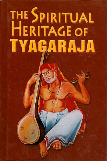 The Spiritual Heritage of Tyagaraja