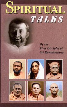 Spiritual Talks -- by the First Disciples of Sri Ramakrishna