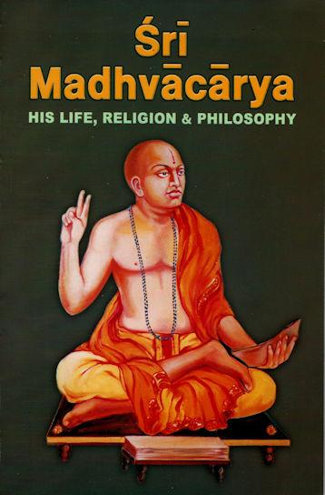 Sri Madhvacarya: His Life, Religion and Philosophy