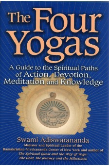 Four Yogas: A Guide to the Spiritual Paths