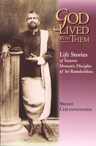 God Lived With Them: Life Stories of the Sixteen Monastic Disciples of Sri Ramakrishna
