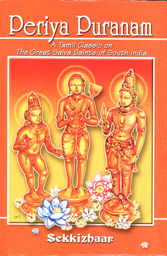 Periya Puranam: A Tamil Classic on the Great Saiva Saints of South ...