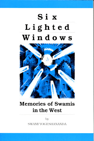 Six Lighted Windows: Memories of Swamis in the West