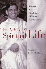 ABCs of Spiritual Life Essential Vedanta Teachings of Swami Aseshananda