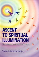 Ascent to Spiritual Illumination Ten Lectures on Spiritual Practice